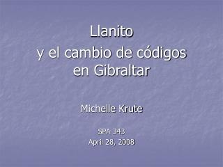 Llanito  y el cambio de códigos en Gibraltar Michelle Krute SPA 343 April 28, 2008