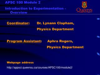 Coordinator:    Dr. Lynann Clapham,          Physics Department  Program Assistant:     Aphra Rogers,      Physics Depar