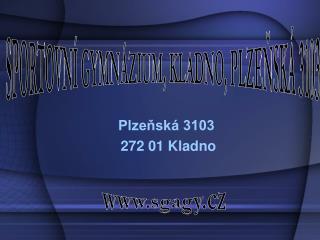 Plzeňská 3103  272 01 Kladno