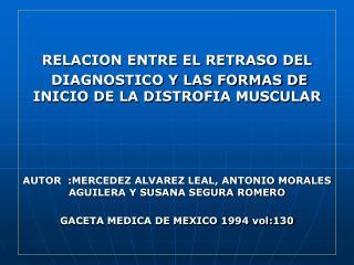 RELACION ENTRE EL RETRASO DEL  DIAGNOSTICO Y LAS FORMAS DE INICIO DE LA DISTROFIA MUSCULAR