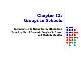 Chapter 12:  Groups in Schools