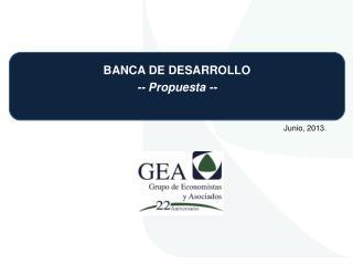 BANCA DE DESARROLLO -- Propuesta --