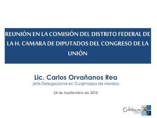 REUNI N EN LA COMISI N DEL DISTRITO FEDERAL DE LA H. CAMARA DE DIPUTADOS DEL CONGRESO DE LA UNI N