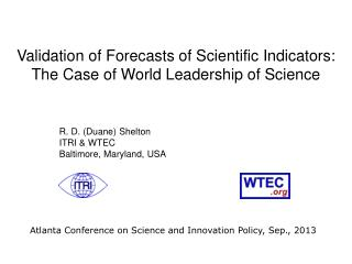 Validation of Forecasts of Scientific Indicators:  The Case of World Leadership of Science