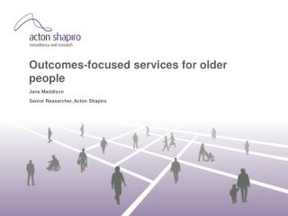 Outcomes-focused services for older people