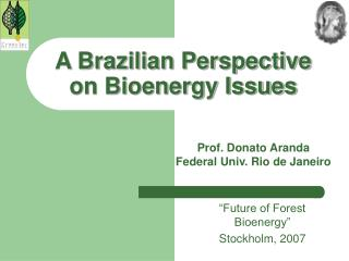 A Brazilian Perspective on Bioenergy Issues
