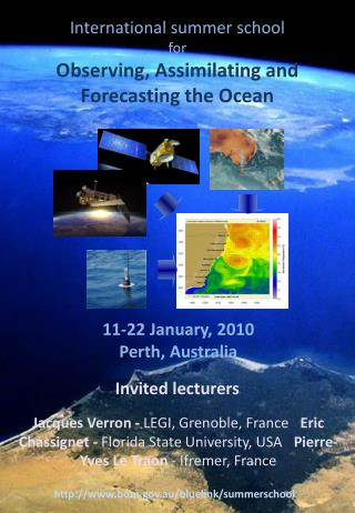 International summer school  f or  Observing, Assimilating and  Forecasting the Ocean