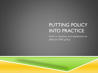 Putting Policy into Practice