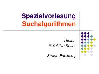 Spezialvorlesung Suchalgorithmen