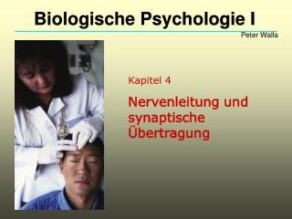Kapitel 4 Nervenleitung und synaptische Übertragung