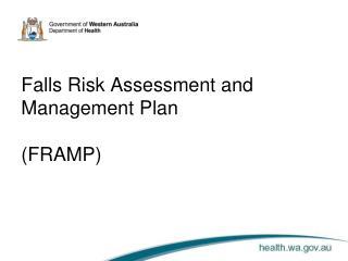 Falls  Risk Assessment and Management Plan  ( FRAMP)