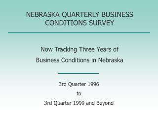 NEBRASKA QUARTERLY BUSINESS CONDITIONS SURVEY