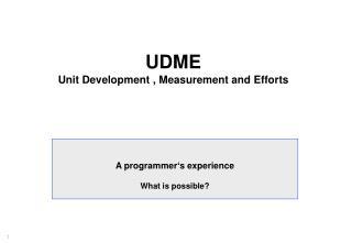 UDME Unit Development , Measurement and Efforts