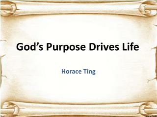 God�s Purpose Drives Life