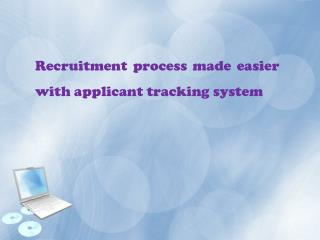 Recruitment process made easier with applicant tracking syst