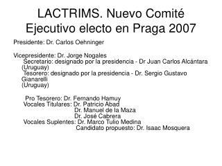LACTRIMS. Nuevo Comité Ejecutivo electo en Praga 2007