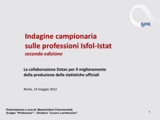 Indagine campionaria  sulle professioni Isfol-Istat seconda edizione
