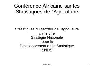 Conf�rence Africaine sur les Statistiques de l'Agriculture