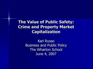 The Value of Public Safety: Crime and Property Market Capitalization