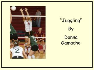 Juggling  By Donna Gamache