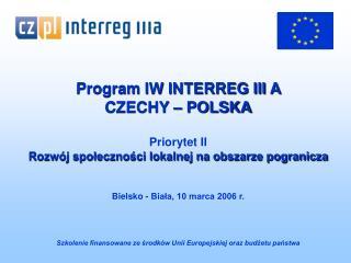 Program IW INTERREG III A  CZECHY – POLSKA Priorytet II
