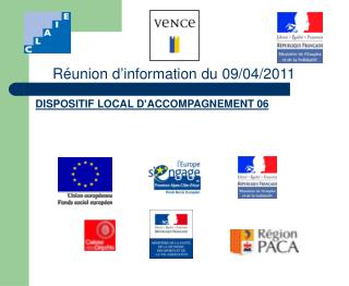 Réunion d'information du 09/04/2011 DISPOSITIF LOCAL D'ACCOMPAGNEMENT 06