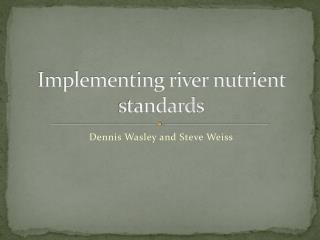 Implementing river nutrient standards