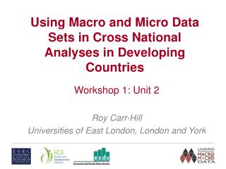 Using Macro and Micro Data Sets in Cross National Analyses in Developing Countries