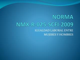 NORMA NMX-R-025-SCFI-2009