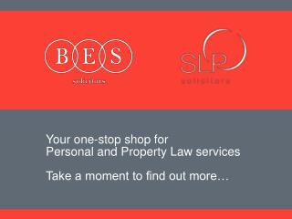 Your one-stop shop for  Personal and Property Law services
