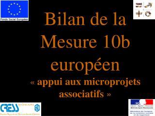 Bilan de la Mesure 10b européen « appui aux microprojets associatifs »