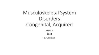 Musculoskeletal System Disorders Congenital, Acquired