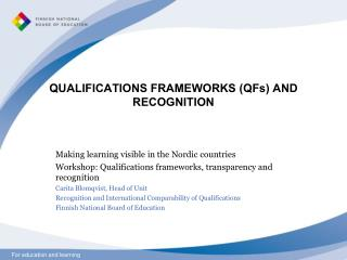 QUALIFICATIONS FRAMEWORKS (QFs) AND RECOGNITION