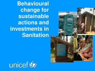 Behavioural change for sustainable actions and investments in Sanitation