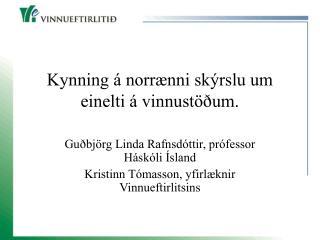 Kynning á norrænni skýrslu um einelti á vinnustöðum.