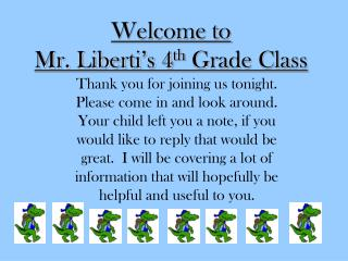Welcome to  Mr. Liberti's 4 th  Grade Class