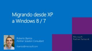 Migrando desde  XP a Windows 8 / 7