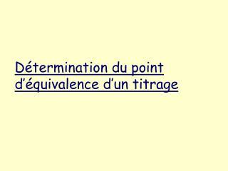 Détermination du point d'équivalence d'un titrage
