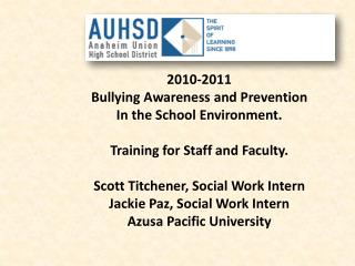 2010-2011 Bullying Awareness and Prevention In the School Environment.
