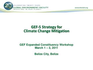 GEF-5 Strategy for  Climate Change Mitigation