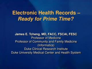 Electronic Health Records –  Ready for Prime Time?