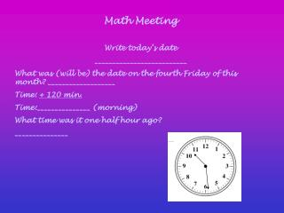 Math Meeting  Write today s date       __________________________ What was will be the date on the fourth Friday of this