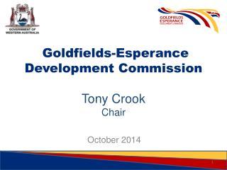 Goldfields-Esperance Development Commission  Tony Crook Chair