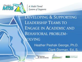 Developing  Supporting Leadership Teams to Engage in Academic and Behavioral problem-solving