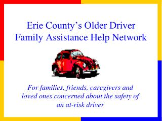 Erie County s Older Driver Family Assistance Help Network