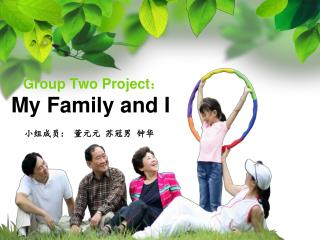 Group Two Project : My Family and I