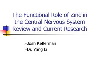 The Functional Role of Zinc in the Central Nervous System  Review and Current Research