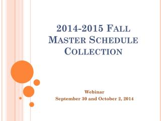 2014-2015 Fall Master Schedule Collection