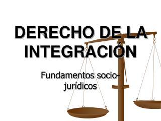 DERECHO DE LA INTEGRACI N
