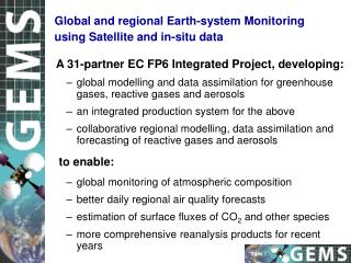 A 31-partner EC FP6 Integrated Project, developing: